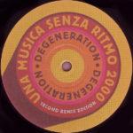 Degeneration – Una Musica Senza Ritmo 2000 (Condor Remix)