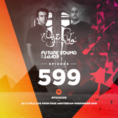 Future Sound of Egypt 599 (22.05.2019) with Aly & Fila