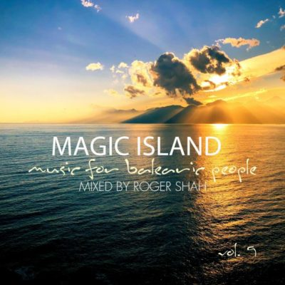 MAGIC ISLAND: MUSIC FOR BALEARIC PEOPLE VOL. 9 –  MIXED BY ROGER SHAH ile ilgili görsel sonucu