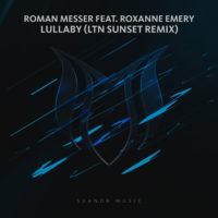 Roman Messer feat. Roxanne Emery - Lullaby (LTN Sunset Remix)