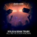 Solis & Sean Truby – All We've Ever Known