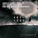 Ruben de Ronde & PROFF feat. Deirdre McLaughlin – Fade Away With Me (Key4050 Remix)