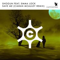 Shogun feat. Emma Lock - Save Me (Ciaran McAuley Remix)