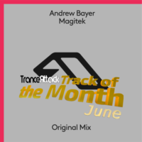 Track Of The Month June 2019: Andrew Bayer - Magitek