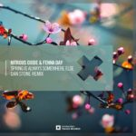 Nitrous Oxide & Fenna Day – Spring Is Always Somewhere Else (Dan Stone Remix)
