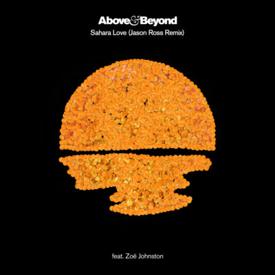 Above & Beyond feat. Zoë Johnston - Sahara Love (Jason Ross Remix)