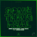 Armin van Buuren & Avian Grays feat. Jordan Shaw – Something Real