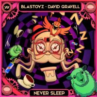 Blastoyz & David Gravell - Never Sleep