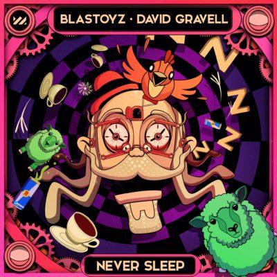 Blastoyz & David Gravell - Never Sleep