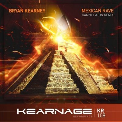 Bryan Kearney - Mexican Rave (Danny Eaton Remix)