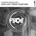 Ciaran McAuley – Our Last Train Together