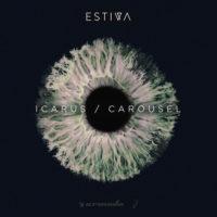 Estiva - Icarus / Carousel