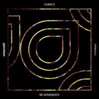 Farius - Be Somebody