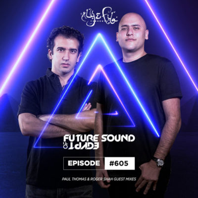 Future Sound of Egypt 605 (03.07.2019) with Paul Thomas & Roger Shah