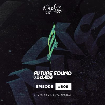 Future Sound of Egypt 606 (10.07.2019) with Ahmed Romel