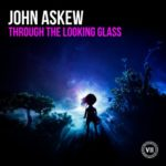 John Askew – Through the Looking Glass
