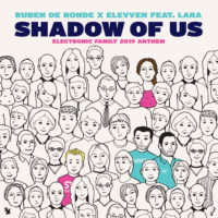 Ruben de Ronde x Elevven feat. Lara - Shadow Of Us (Electronic Family 2019 Anthem)