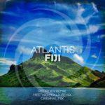 Atlantis – Fiji (ReOrder Remix)