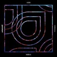 Axis - Mirai