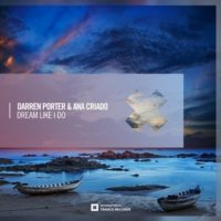 Darren Porter & Ana Criado - Dream Like I Do