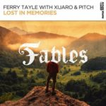 Ferry Tayle with XiJaro & Pitch – Lost In Memories