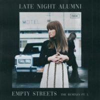 Late Night Alumni - Empty Streets (ALPHA 9 & Lumisade Remixes)