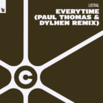 Lustral – Everytime (Paul Thomas & Dylhen Remix)
