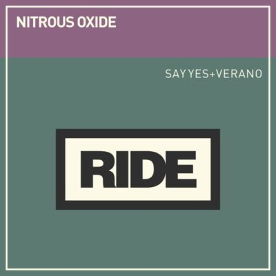 Nitrous Oxide - Say Yes + Verano