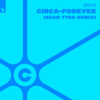 Rapid Eye - Circa-Forever (Sean Tyas Remix)