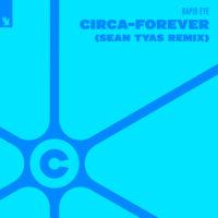 Rapid Eye - Circa-Forever (Sean Tyas Remix)
