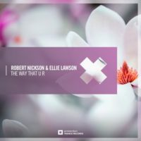 Robert Nickson & Ellie Lawson - The Way That U R
