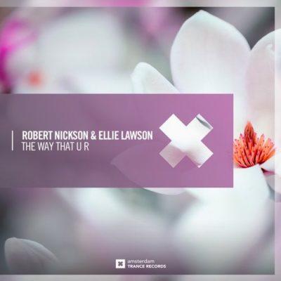 Robert Nickson & Ellie Lawson - The Way That U R