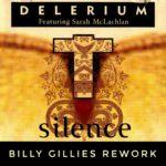 Delerium feat. Sarah McLachlan – Silence (Billy Gillies Rework)