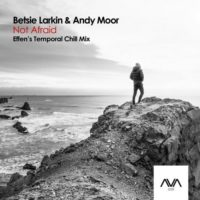 Betsie Larkin & Andy Moor - Not Afraid (Effen's Extended Temporal Chill Mix)
