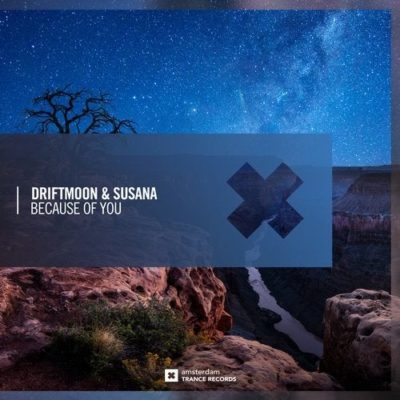Driftmoon & Susana - Because Of You