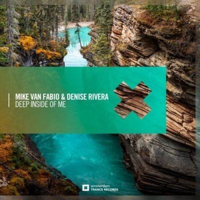 Mike van Fabio & Denise Rivera - Deep Inside Of Me