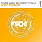 Philippe El Sisi & Omar Sherif feat. Cari – Shine Through