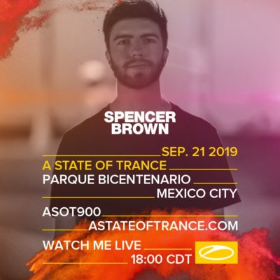 Spencer Brown live A State of Trance 900 (21.09.2019) @ Mexico City, Mexico