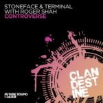 Stoneface & Terminal with Roger Shah – Controverse