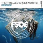 The Thrillseekers & Factor B – Immerse