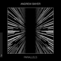 Andrew Bayer - Parallels EP