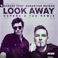 Darude feat. Sebastian Rejman - Look Away (Super8 & Tab Remix)