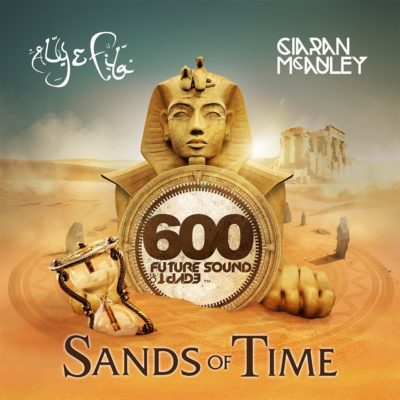 Future Sound Of Egypt 600 - Sands of Time mixed by Aly & Fila & Ciaran McAuley