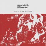 Gabriel & Dresden feat. Sub Teal – Coming On Strong