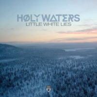 HØLY WATERS - Little White Lies