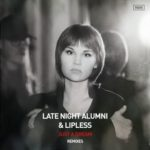 Late Night Alumni & Lipless – Just A Dream (Dezza & Nitrous Oxide Remixes)