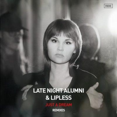Late Night Alumni & Lipless - Just A Dream (Dezza & Nitrous Oxide Remixes)