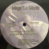 Mega Lo Mania - Close Your Eyes