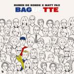 Ruben de Ronde x Matt Fax – Baguette