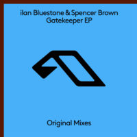 ilan Bluestone & Spencer Brown - Gatekeeper EP